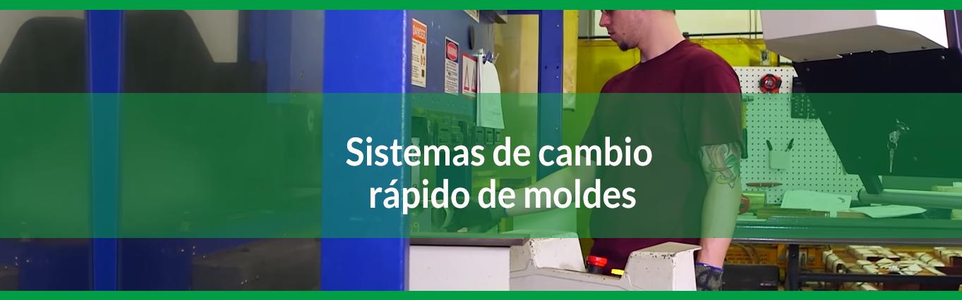 Idea #2 para reducir costos de producción: Cambio rápido de moldes
